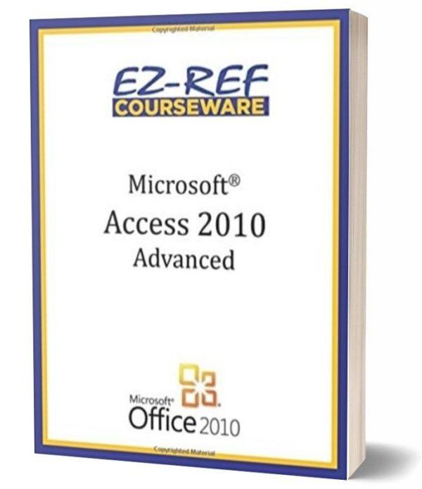 Microsoft Access 2010 - Advanced Instructor Guide - Black & White