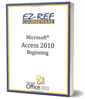 Microsoft Access 2010 – Beginning: (Instructor Guide) (Black & White)