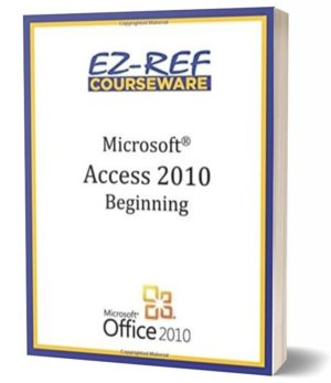 Microsoft Access 2010 – Beginning: (Student Manual) (Black & White)
