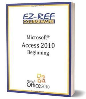 Microsoft Access 2010 – Beginning: (Student Manual) (Black & White)