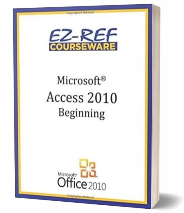 Microsoft Access 2010 - Beginning Student Manual - Black & White
