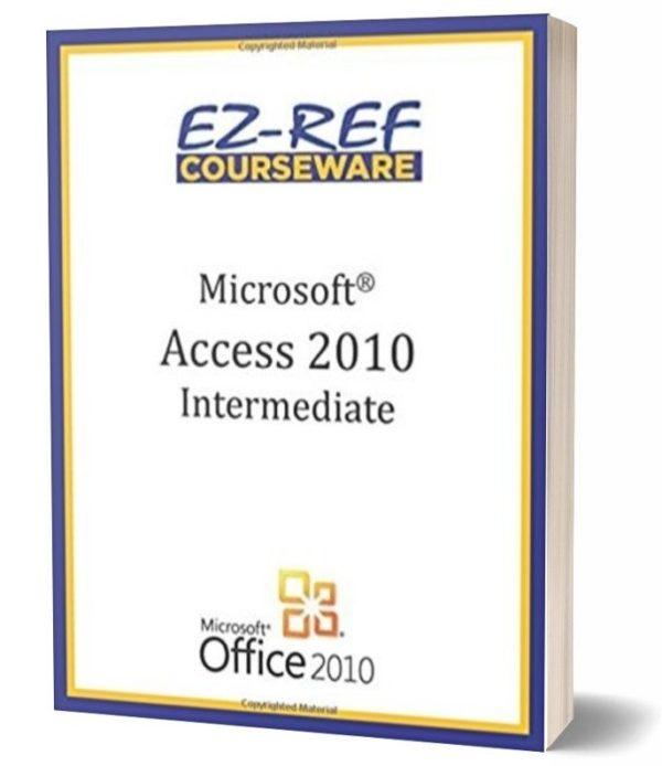 Microsoft Access 2010 - Intermediate Instructor Guide - Black & White