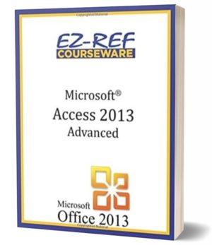 Microsoft Access 2013 – Advanced: (Instructor Guide) (Black & White)