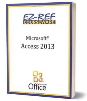 Microsoft Access 2013 – Complete (Student Manual) (Black & White)