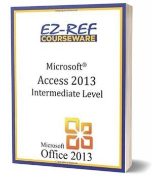 Microsoft Access 2013 – Intermediate: (Instructor Guide) (Black & White)