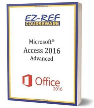 Microsoft Access 2016 – Advanced: Student Manual (Color)
