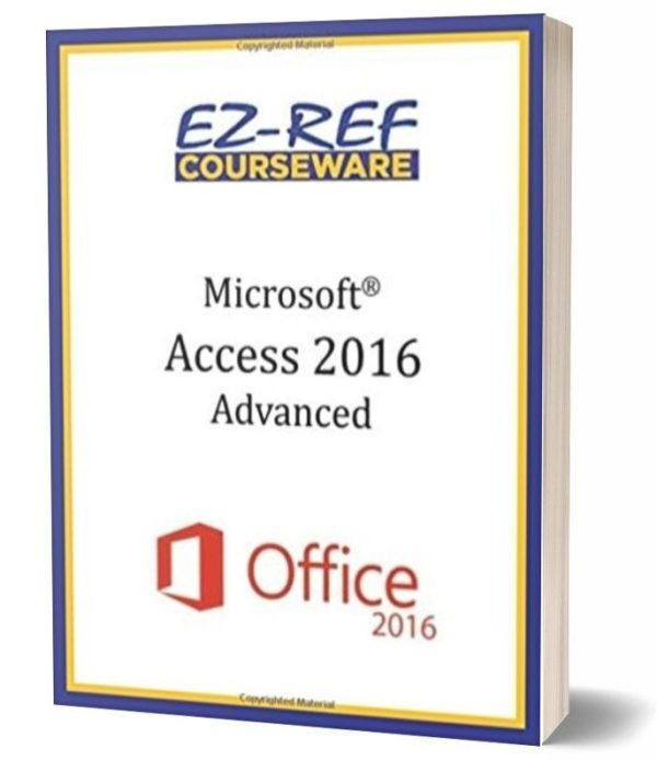 Microsoft Access 2016 - Advanced Student Manual - Color