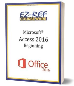 Microsoft Access 2016 – Beginning: Instructor Guide (Black & White)