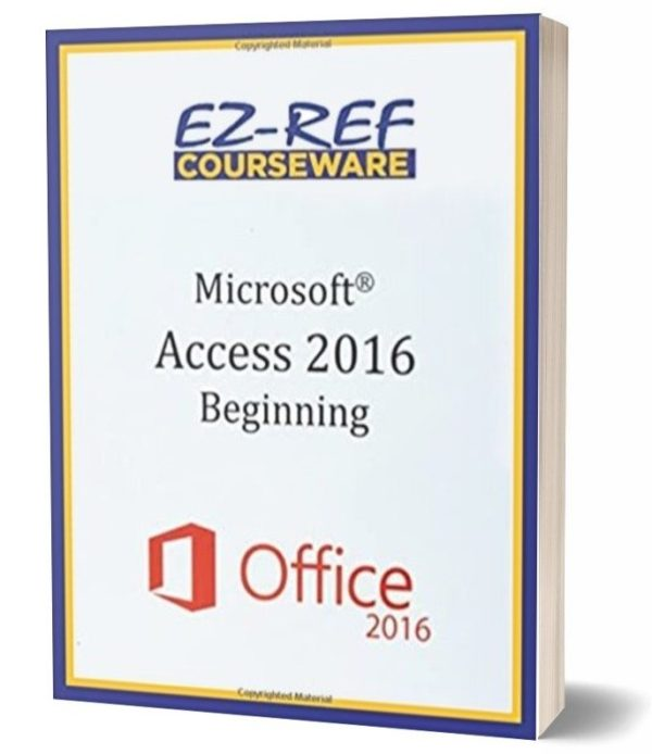 Microsoft Access 2016 - Beginning: Instructor Guide - Color