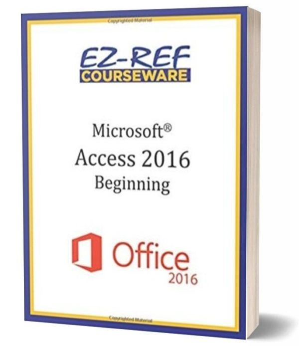 Microsoft Access 2016 - Beginning: Student Manual - Black & White