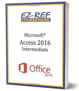 Microsoft Access 2016 – Intermediate: Instructor Guide (Color)
