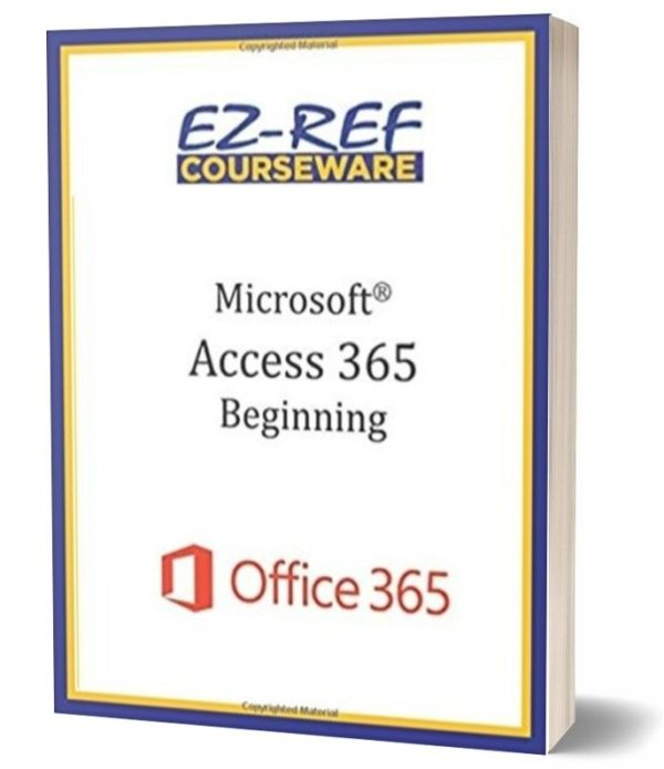 Microsoft Access 365 - Beginning: Instructor Guide - Black & White