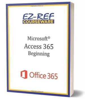 Microsoft Access 365 – Beginning: Instructor Guide (Color)
