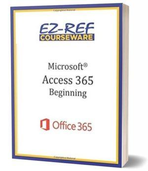 Microsoft Access 365 – Beginning: Student Manual (Black & White)
