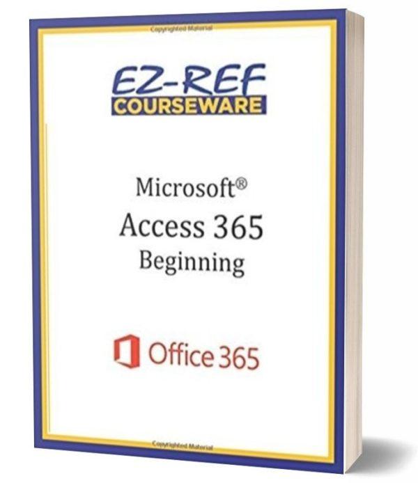 Microsoft Access 365 - Beginning: Student Manual - Black & White