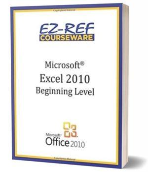 Microsoft Excel 2010 – Beginning: (Student Manual) (Black & White)
