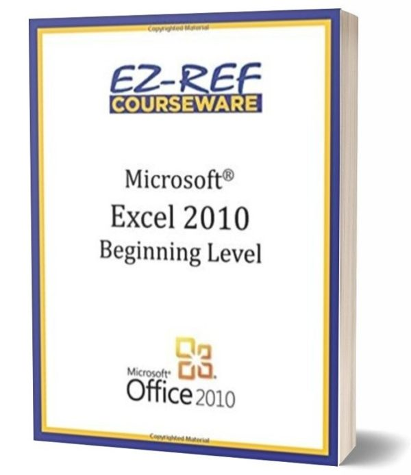 Microsoft Excel 2010 - Beginning: Student Manual - Black & White