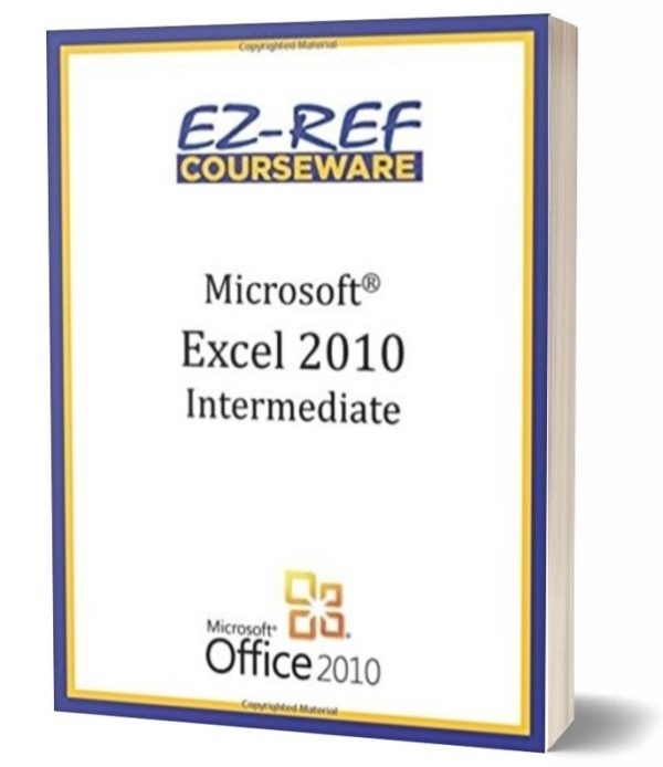 Microsoft Excel 2010 - Intermediate: Instructor Guide - Black & White