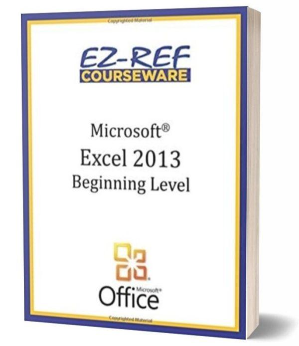 Microsoft Excel 2013 - Beginning: Instructor Guide - Black & White