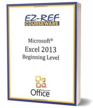 Microsoft Excel 2013 – Beginning: (Student Manual) (Black & White)