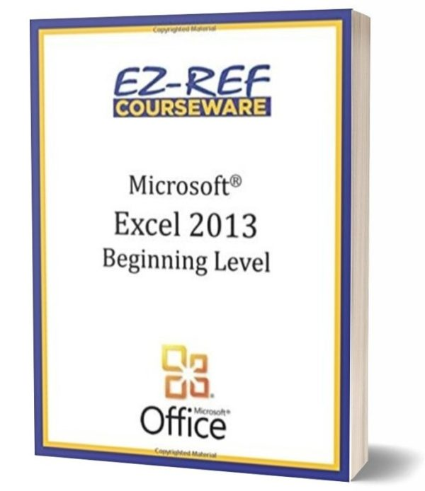 Microsoft Excel 2013 - Beginning: Student Manual - Black & White