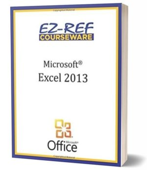 Microsoft Excel 2013 – Complete: (Student Manual) (Black & White)