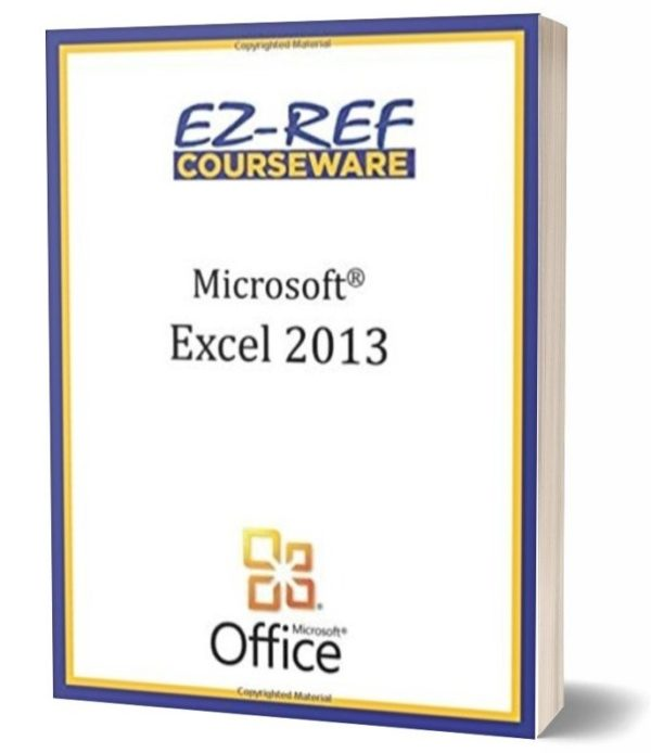 Microsoft Excel 2013 - Complete: Student Manual - Black & White