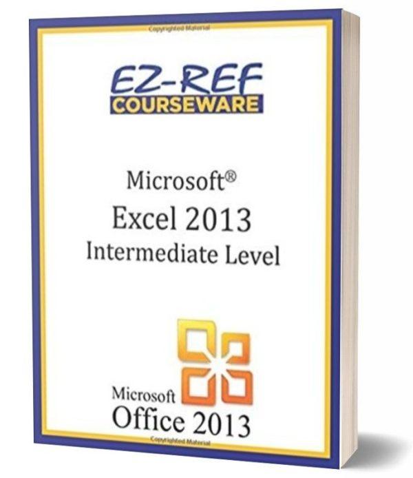 Microsoft Excel 2013 - Intermediate Level: Instructor Guide - Black & White