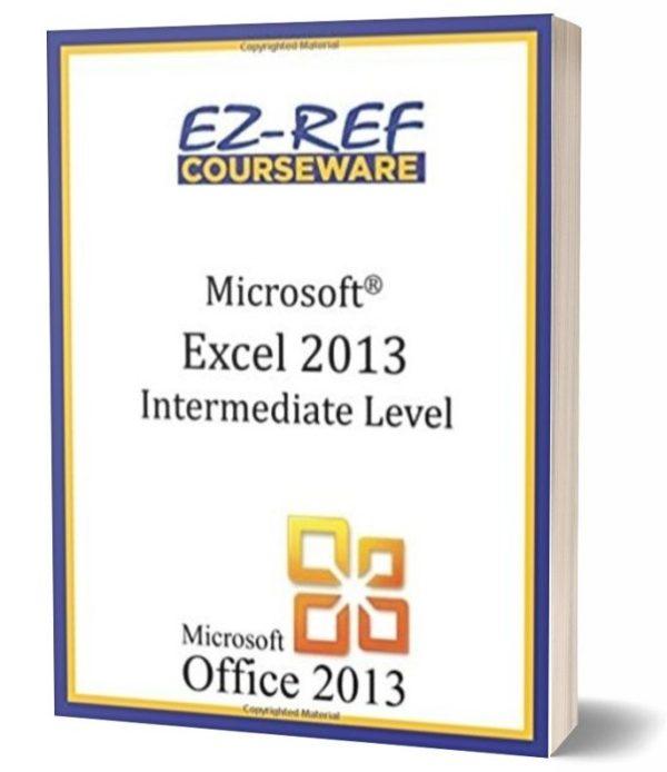 Microsoft Excel 2013 - Intermediate: Student Manual - Black & White