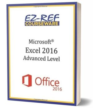 Microsoft Excel 2016 – Advanced: Student Manual (Black & White)