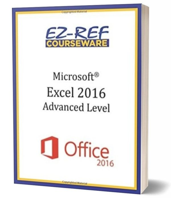 Microsoft Excel 2016 - Advanced: Student Manual - Black & White