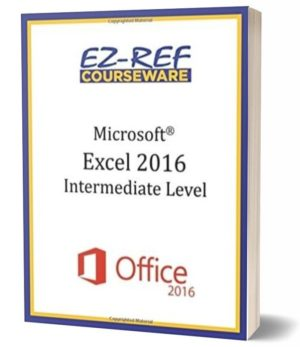 Microsoft Excel 2016 – Intermediate: Student Manual (Black & White)