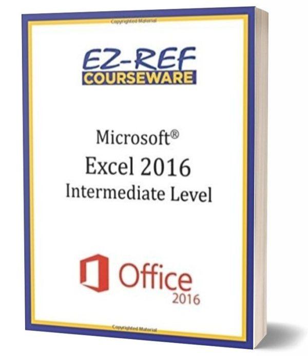 Microsoft Excel 2016 - Intermediate: Student Manual - Black & White