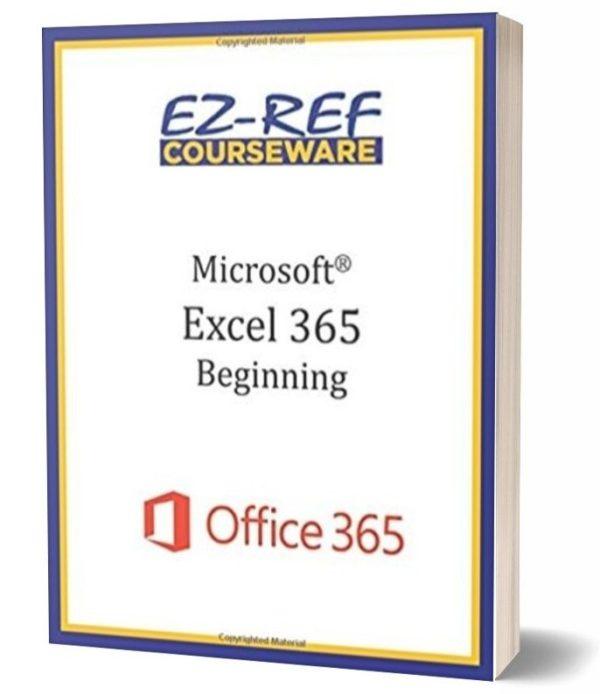 Microsoft Excel 365 - Beginning: Instructor Guide - Black & White