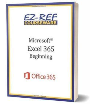 Microsoft Excel 365 – Beginning: Student Manual (Black & White)