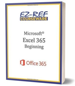 Microsoft Excel 365 – Beginning: Student Manual (Color)