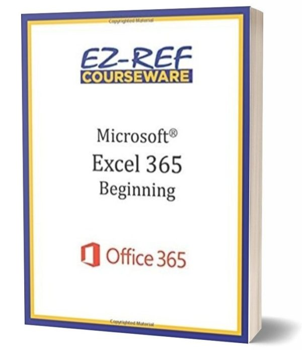 Microsoft Excel 365 - Beginning: Student Manual - Color