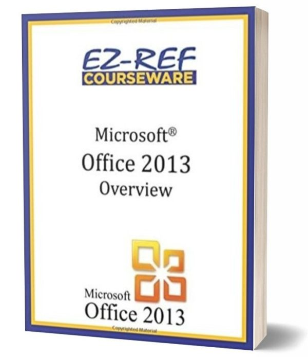 Microsoft Office 2013 - Overview: Student Manual - Black & White