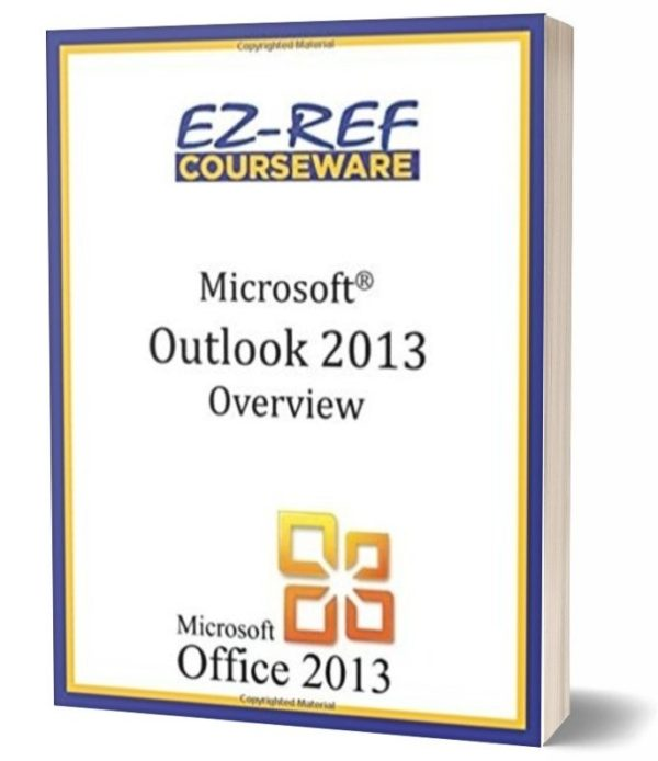 Microsoft Outlook 2013: Overview: Student Manual - Black & White