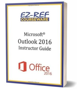 Microsoft Outlook 2016: Overview: Instructor Guide (Black & White)