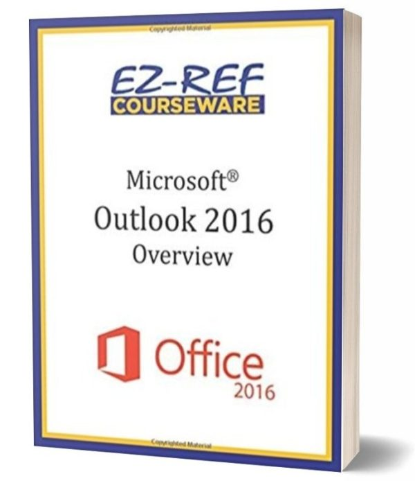 Microsoft Outlook 2016: Overview: Student Manual - Black & White