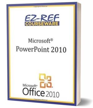 Microsoft PowerPoint 2010: (Student Manual) (Black & White)