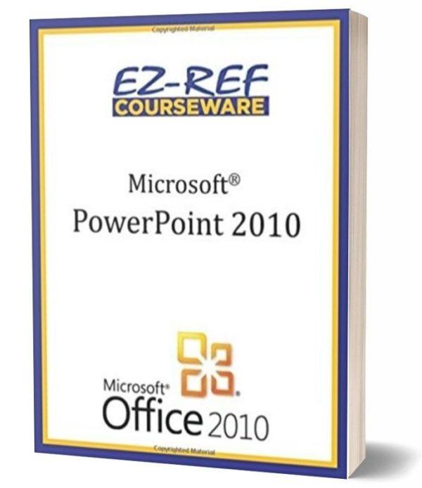 Microsoft PowerPoint 2010: Student Manual - Black & White