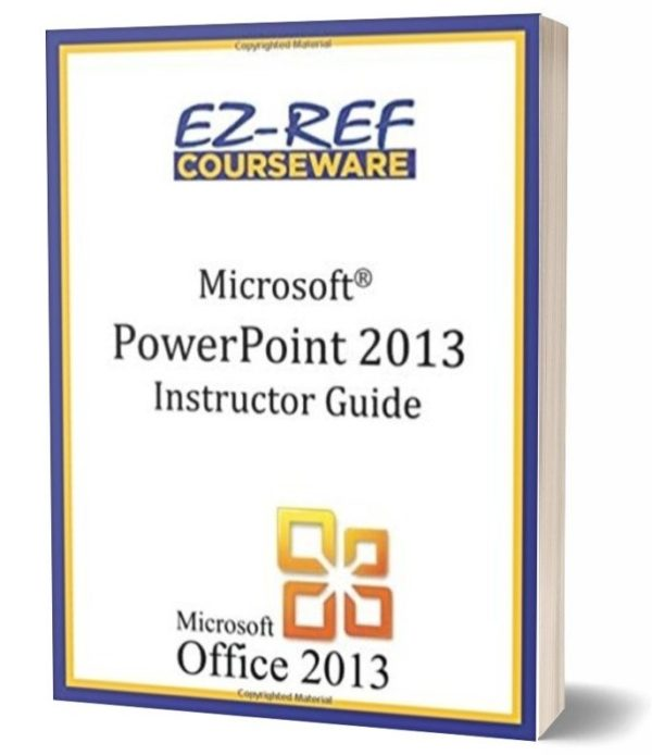 Microsoft PowerPoint 2013 - Overview: Instructor Guide - Black & White