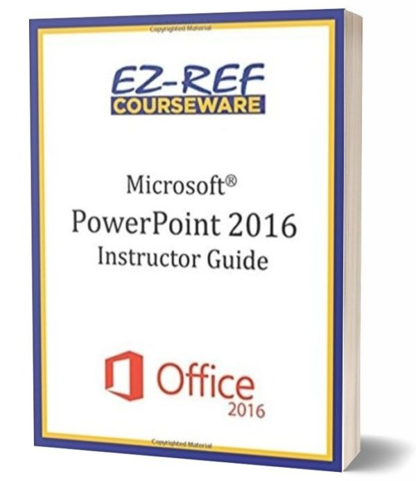 Microsoft PowerPoint 2016: Overview: Instructor Guide - Black & White