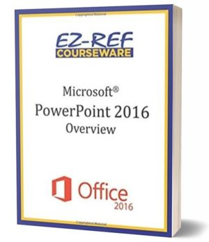 Microsoft PowerPoint 2016: Overview: Student Manual (Color)