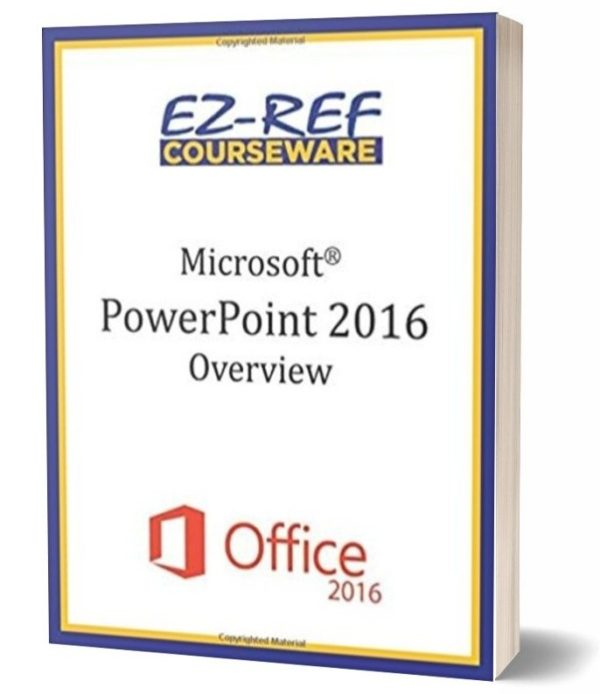 Microsoft PowerPoint 2016: Overview: Student Manual - Color