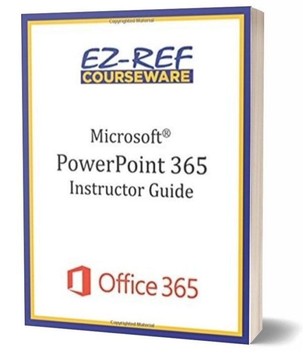 Microsoft PowerPoint 365 - Overview: Instructor Guide - Black & White