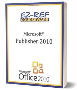 Microsoft Publisher 2010: (Instructor Guide) (Black & White)