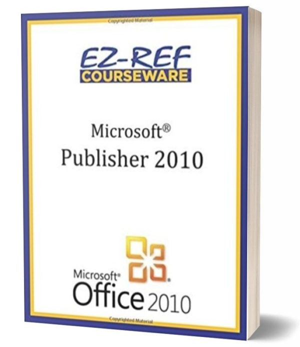 Microsoft Publisher 2010: Student Manual - Black & White